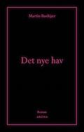 Martin Bastkjær: Det nye hav